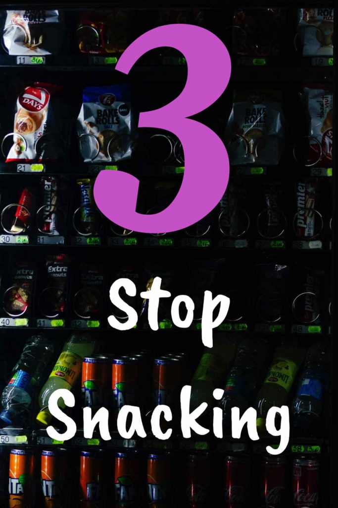stop snacking